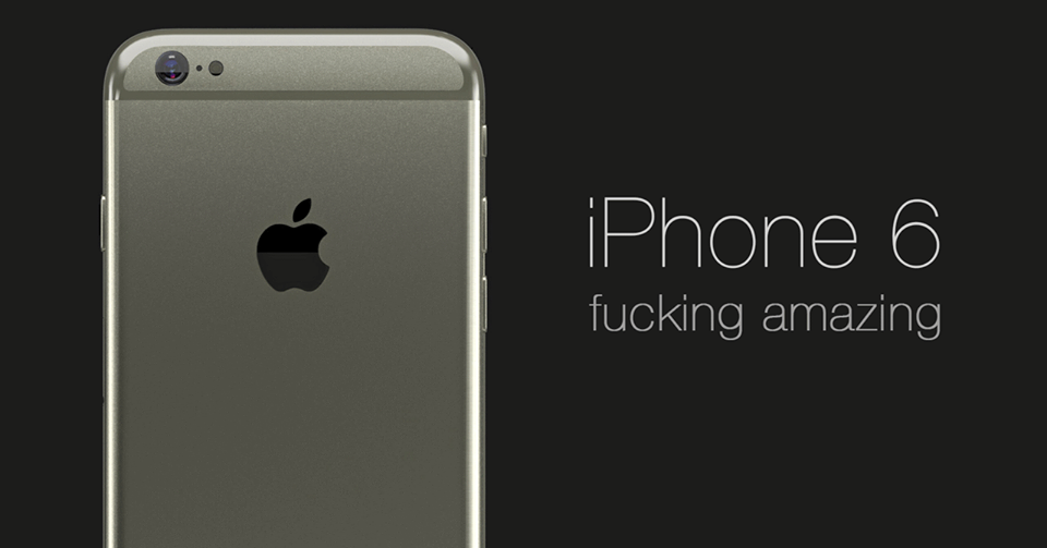 iPhone 6 - Fucking Amazing
