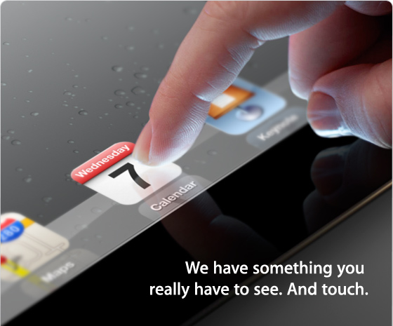 iPad 3: We have something you really have to see. And touch.