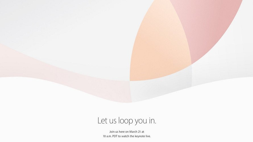Let us loop you in – Apple Event am 21. März 2016
